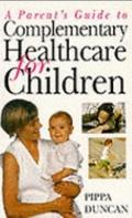 Parent's Guide to Complementary Healthcare for Children