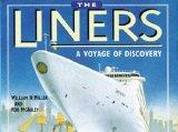 The Liners: A Voyage of Discovery - The History of Passenger Ships (Channel Four Book)