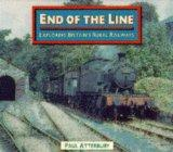 End of the Line: Exploration of Britain's Threatened Rural Railways