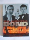 The Essential Bond. The Authorized Guide to the World of 007. New Edition Including The Worl...