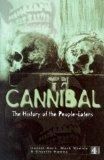 Cannibal: The History of the People Eaters