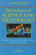 Larousse Dictionary of Science and Technology - Peter M. B. Walker - Hardcover