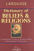 Larousse Dictionary of Beliefs and Religions