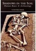 Shadows in the Soil Human Bones & Archaeology