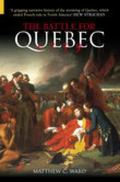 Battle for Quebec 1759: Britain's Conquest of Canada