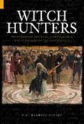 Witch Hunters Professional Prickers, Unwitchers and Witch Finders of the Renaissance