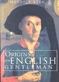 Origins of the English Gentleman Heraldry, Chivalry and Gentility in Medieval England, 1300-...