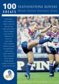 Featherstone Rovers Rlfc, 100 Greats