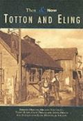 Totton and Eling Then & Now