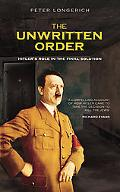 Unwritten Order Hitler's Role in the Final Solution