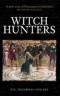 Witch Hunters Professional Prickers, Unwitchers & Witch Finders of the Renaissance