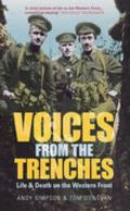 Voices from the Trenches Life & Death on the Western Front