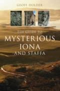 The Guide to Mysterious Iona and Staffa (Mysterious Scotland)