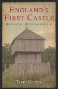 England's First Castle: The Story of the 1000-Year Old Mystery