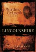 Murder and Crime: Lincolnshire