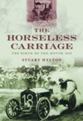 The Horseless Carriage: The Birth of the Motor Age