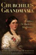 Churchill's Grandmama: Frances, 7th Duchess of Marlborough