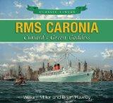 RMS Caronia: Cunard's Green Goddess (Classic Liners)
