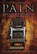 Big Book of Pain : Torture and Punishment Through History
