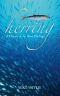 Herring : A History of the Silver Darlings