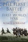 First Battle of the First World War : Alsace-Lorraine