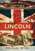 Bloody British History : Lincoln