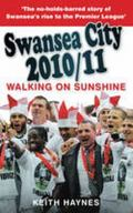 Swansea City 2010/11 : Walking on Sunshine
