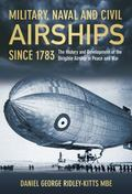 History and Development of the Dirigible Airship in Peace and War