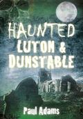 Haunted Luton and Dunstable