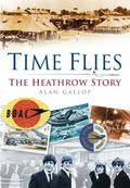 Time Flies : The Heathrow Story