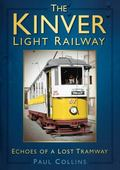 Kinver Light Railway : Echoes of a Lost Tramway