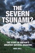 Severn Tsunami? the Story of Briain's Greatest Natural Disaster