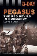 D-Day Landings : Pegasus: the Red Devils in Normandy