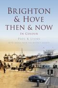 Brighton Then and Now