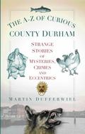 a-Z of Curious County Durham