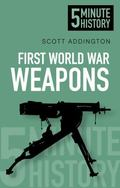 Five Minute History Weapons of the First World War