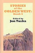 Stories Of The Golden West: Book Six