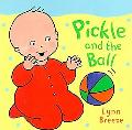 Pickle and the Ball - Lynn Breeze