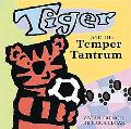 Tiger and the Temper Tantrum