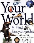 Your World A First Encyclopedia