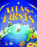 Atlas of Firsts (Kingfisher Atlas)