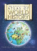 The Kingfisher Atlas of World History: A pictoral guide to the world's people and events, 10...