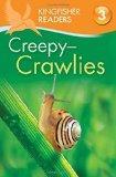 Kingfisher Readers L3: Creepy Crawlies (Kingfisher Readers. Level 3)