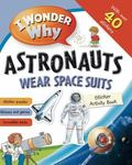 I Wonder Why Sticker Activity Book: Earth and Space
