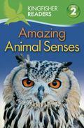 Kingfisher Readers L2: Amazing Animal Senses