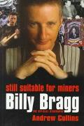 Still Suitable for Miners: Billy Bragg; The Official Biography - Andrew Collins - Paperback