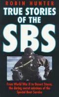 True Stories of the Sbs A History of Canoe Raiding and Underwater Warfare