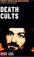 Death Cults Murder, Mayhem and Mind Control
