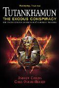 Tutankhamun the Exodus Conspiracy The Truth Behind Archaeology's Greatest Mystery