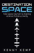 Destination Space Making Science Fiction a Reality